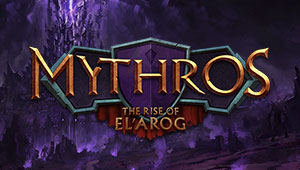 Mythros: The Rise of El'Arog