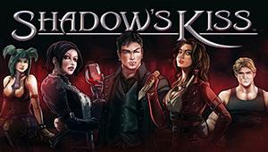 Shadow`s Kiss
